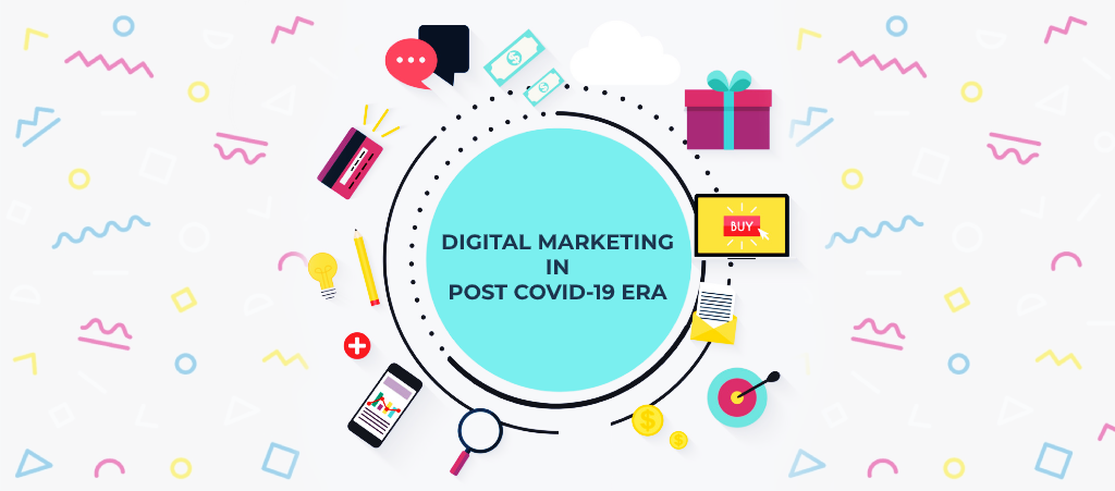 8 Ways Digital Marketing Will Change in Post COVID19 Era