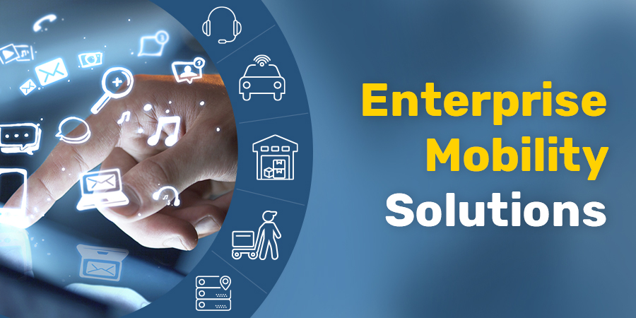 6 BENEFITS OF IMPLEMENTING MOBILITY SOLUTIONS WITH YOUR ENTERPRISE