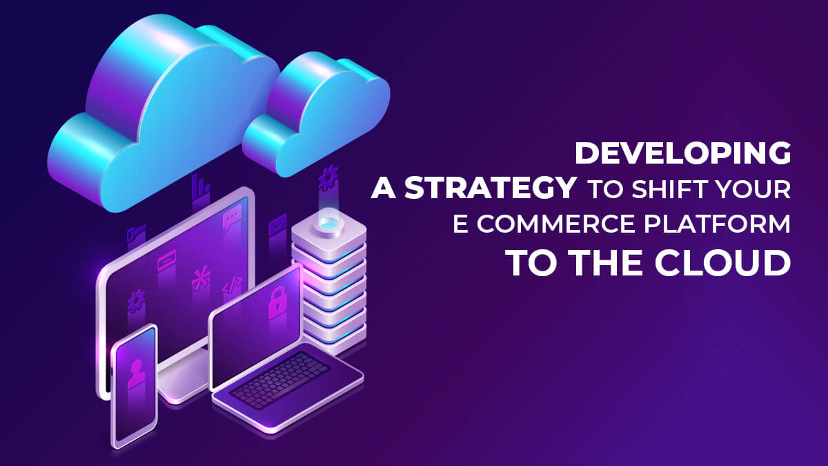 Developing a Cloud Strategy for eCommerce