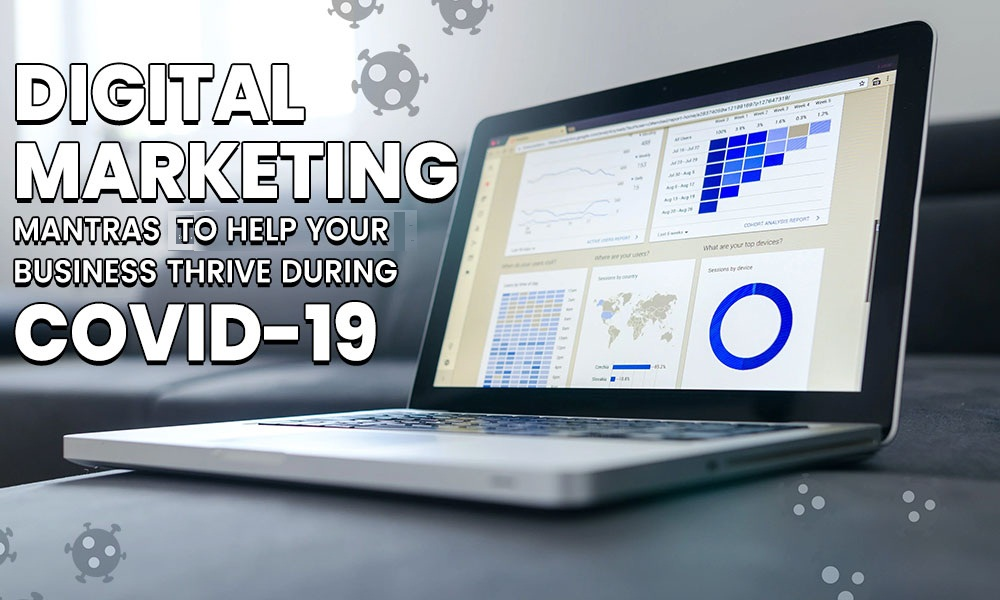 Digital Marketing Mantras to Help Your Business Thrive During COVID-19