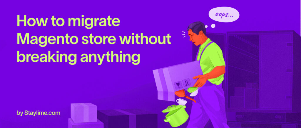 Migrate Magento Without Breaking Anything
