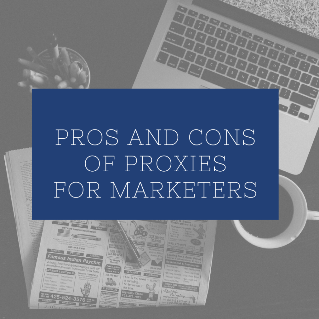 Pros and Cons of Proxies for Marketers
