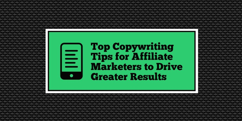 Top Copywriting Tips for Affiliate Marketers