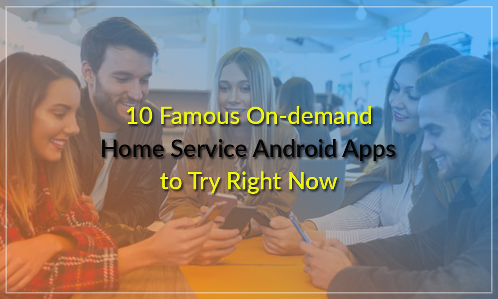 10 On-demand Home Service Android Apps