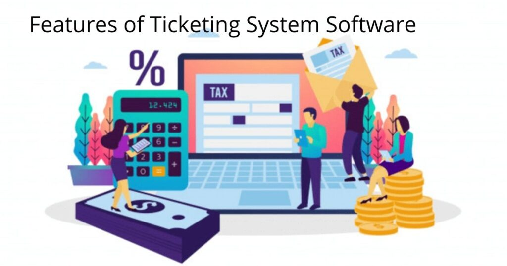 Features of Ticketing System Software