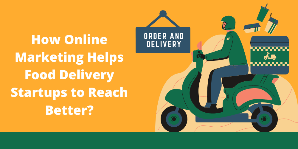 how online marketing influences the online food delivery business.