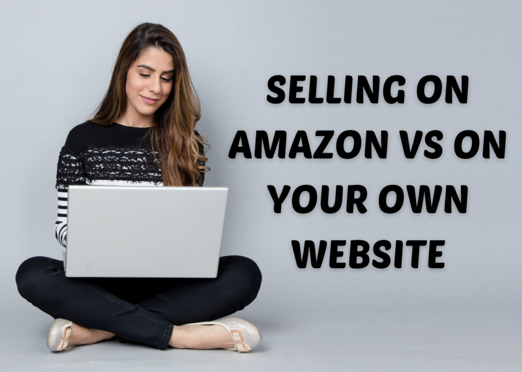 Pros And Cons Of Selling On Amazon vs Your Own Site