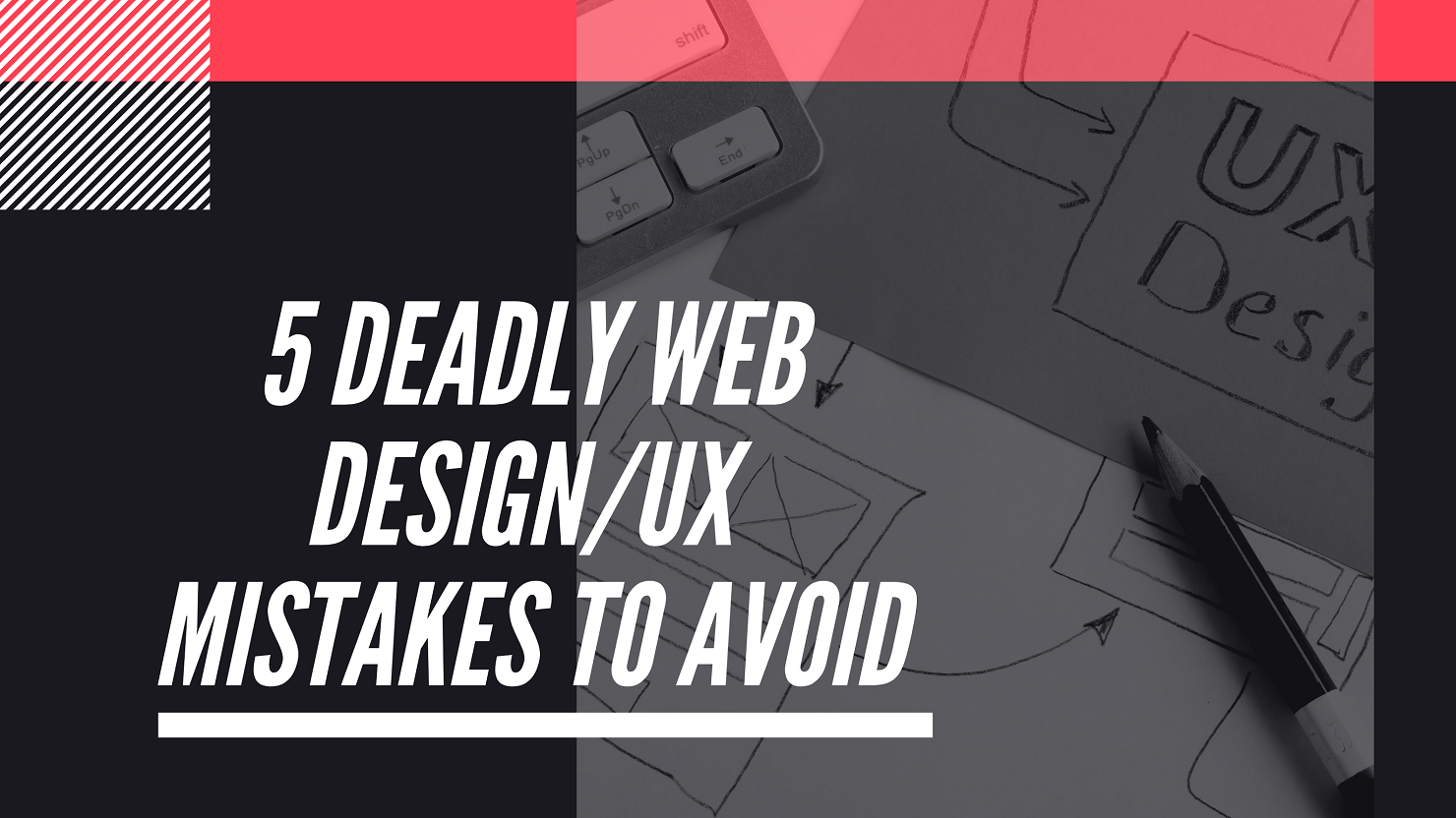 5 Deadly Web Design/UX Mistakes to Avoid
