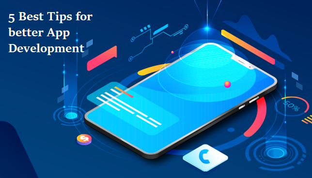 5 Tips for Better App Development