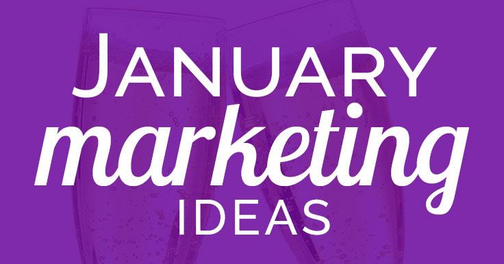 Simple yet Superb January Marketing Ideas