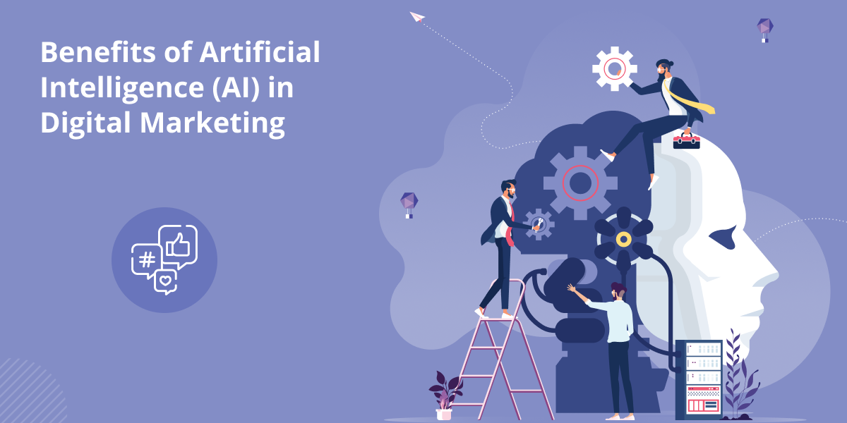 Benefits of Artificial Intelligence (AI) in Digital Marketing