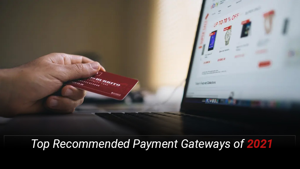 Top Recommended Payment Gateways of 2021