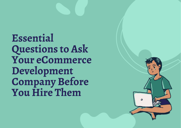 10 Questions to Ask Your eCommerce Developer - eCommerce Trends 2021