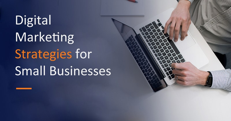Digital Marketing Strategies for Small Businesses in 2021