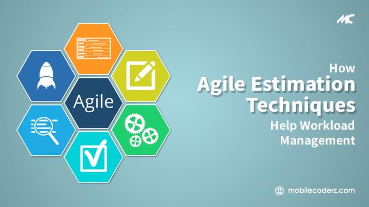 How Agile Estimation Techniques Help Workload Management