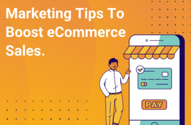5 Marketing Tips to generate more sales for your eCommerce store