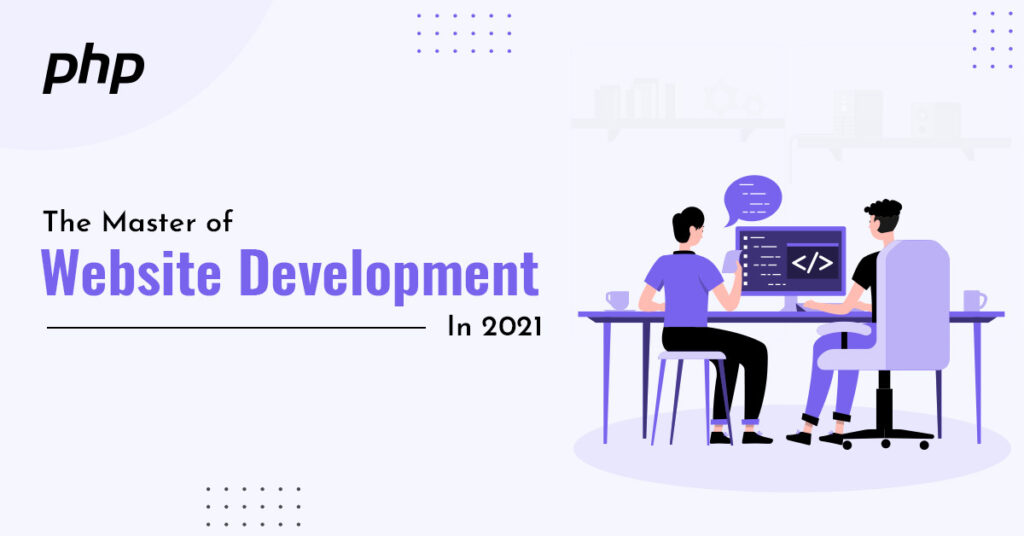 How Can PHP Empower Your Business Website in 2021