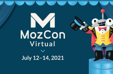 MozCon 2021 Not Your Typical Marketing Conference