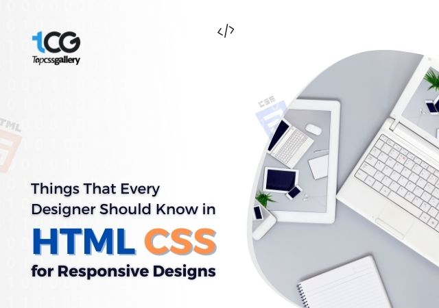 What Designers Should Know in HTML CSS for Responsive Designs