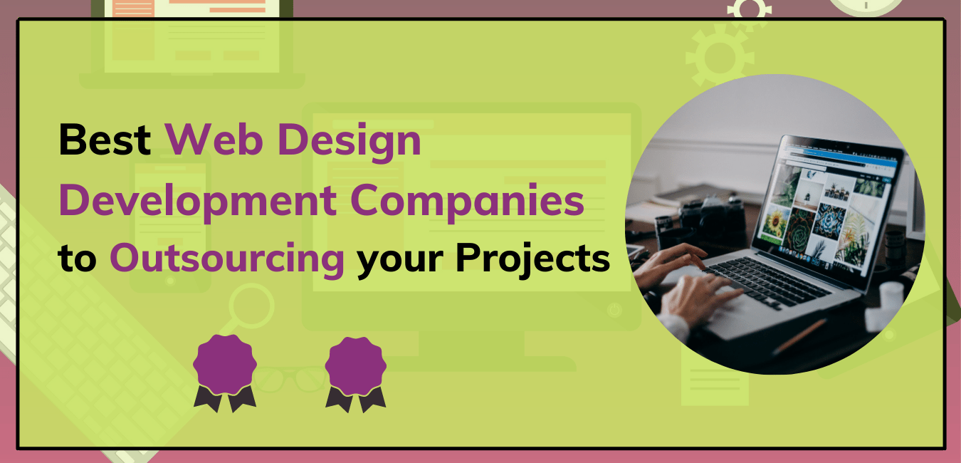Best Companies for Outsourcing Web Design Development Projects