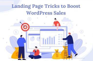 Landing Page Tricks to Boost WordPress Sales