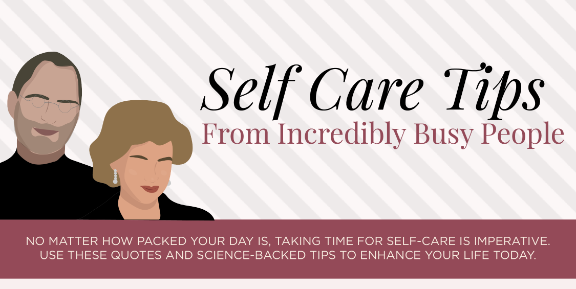 7 Self Care Tips from Incredibly Busy People: Backed by Science
