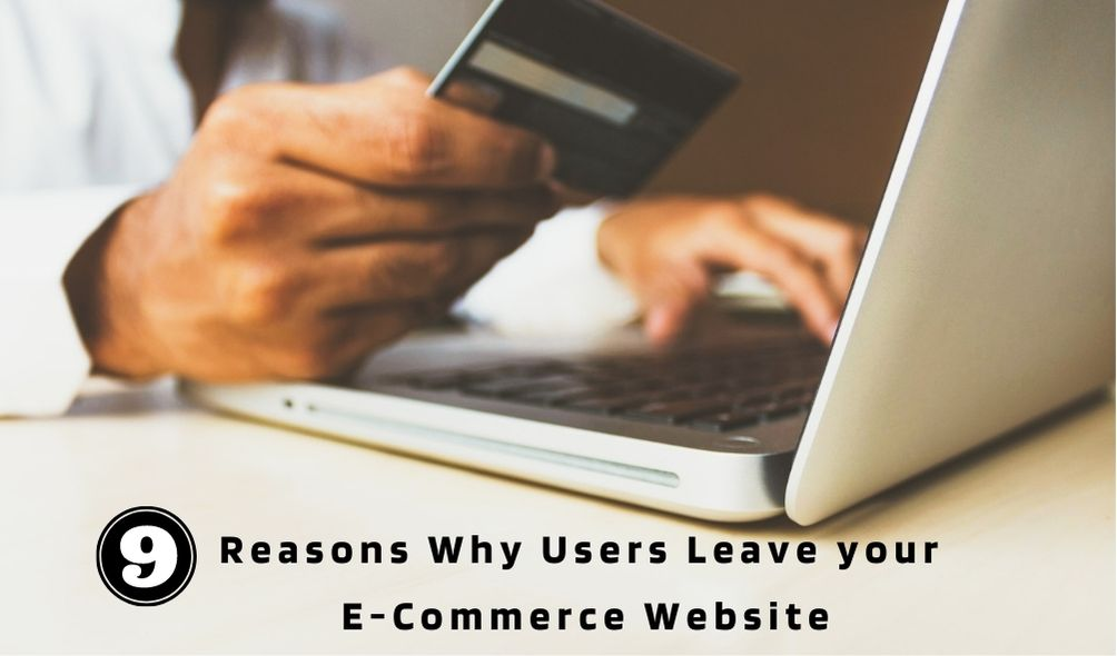 9 Reasons Why Users Leave your eCommerce Website