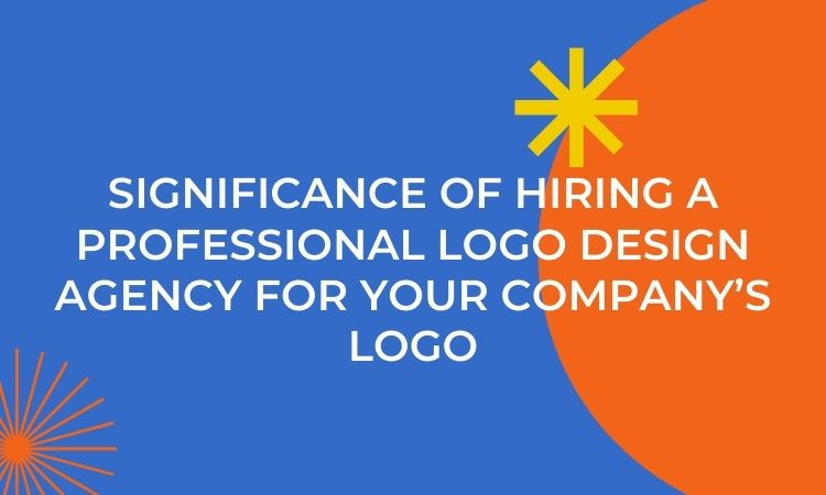 Why You Should Hire a Professional Logo Design Agency for Your Company's Logo