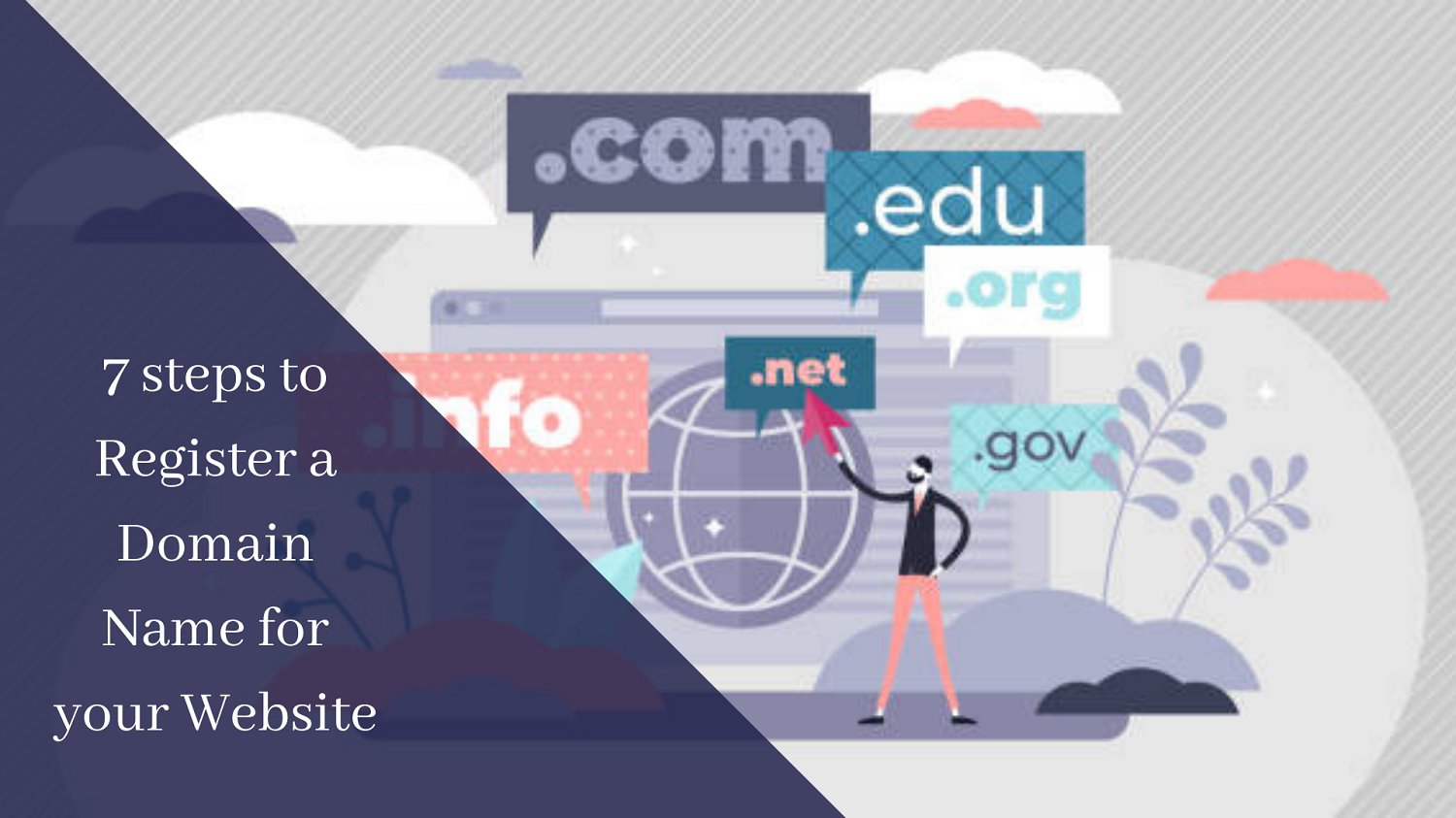 7 Steps to Register a Domain Name for your Website