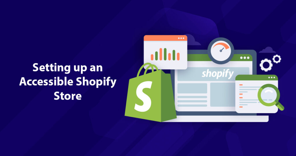 Ultimate Guide to Setting up an Accessible Shopify Store
