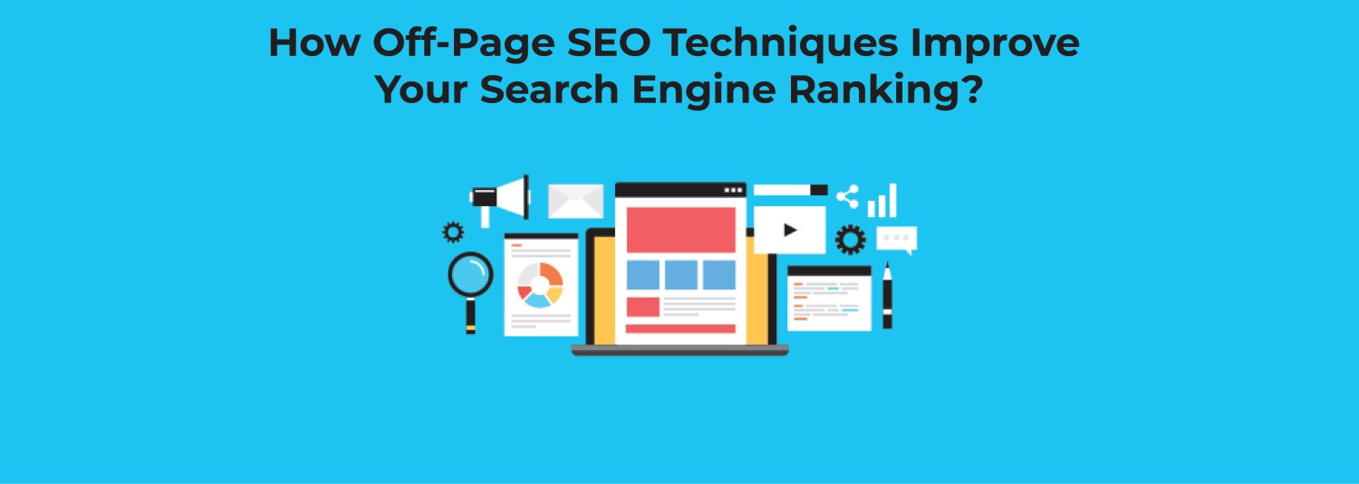 How Off-Page SEO Techniques Improve Your Search Engine Ranking
