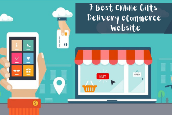 7 Best Online Gifts Delivery eCommerce Websites you need to Check for Holiday