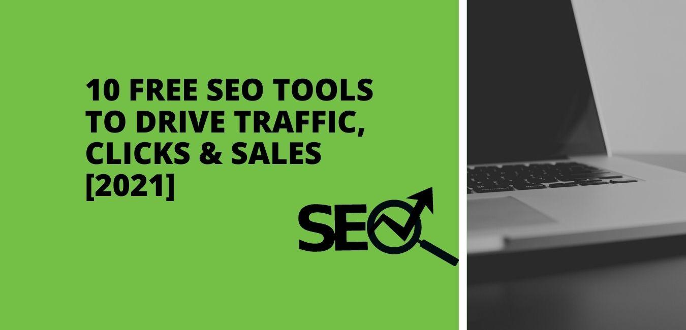 10 Free SEO Tools to Drive Traffic, Clicks & Sales [2021]