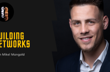 Building Networks with Mikel Mangold