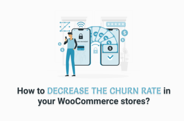 How to decrease the churn rate in your WooCommerce stores