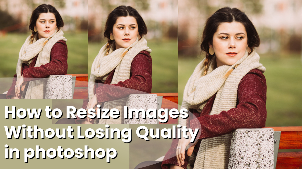 How to Resize Images Without Losing Quality in Photoshop