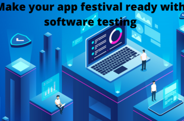 Make Your App Festival Ready with Software Testing