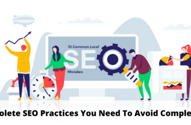 Obsolete SEO Practices You Need To Avoid Completely