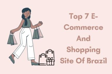 Top 7 eCommerce And Shopping Sites of Brazil