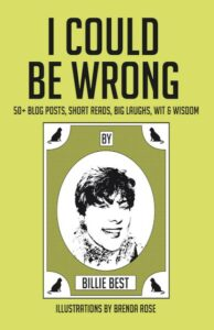 """""""I Could Be Wrong"""" by Billie Best"""