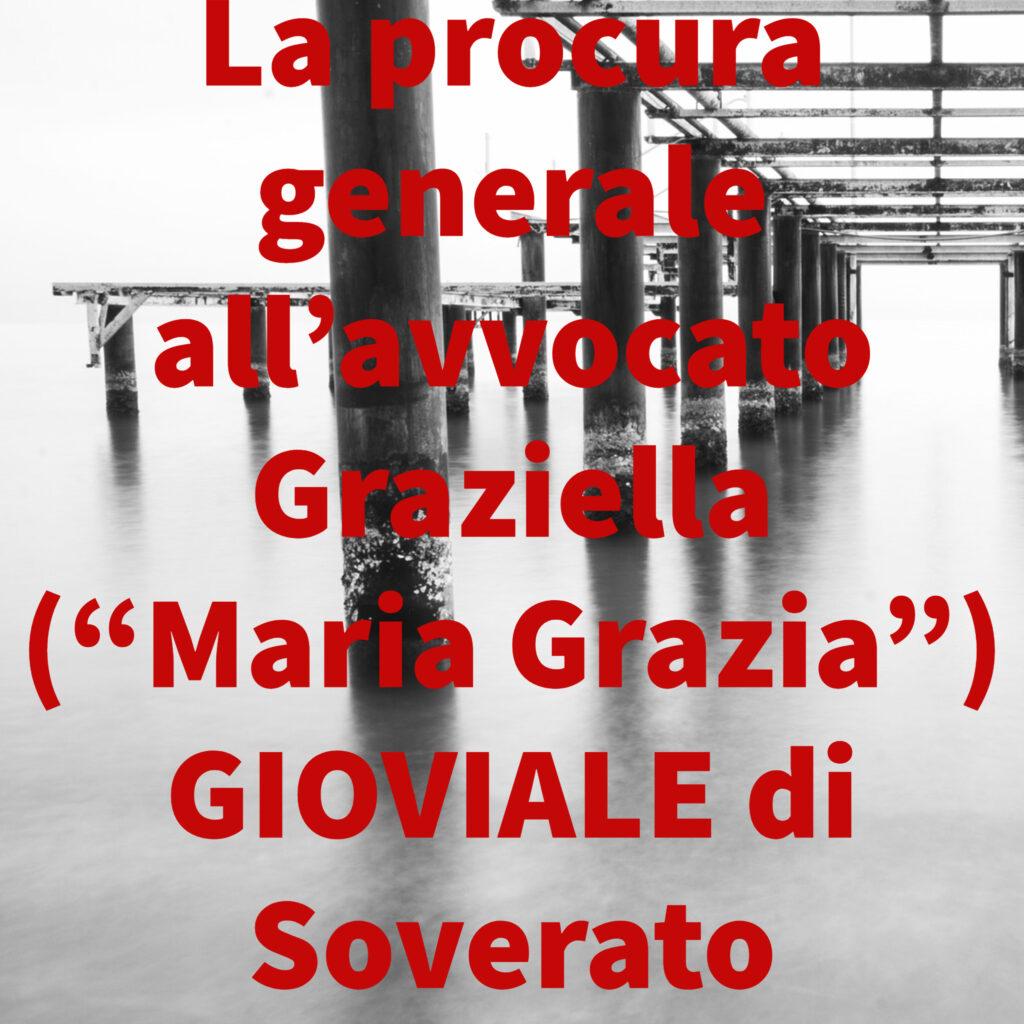 """La procura generale all'avvocato Graziella (""""Maria Grazia"""") GIOVIALE di Soverato"""