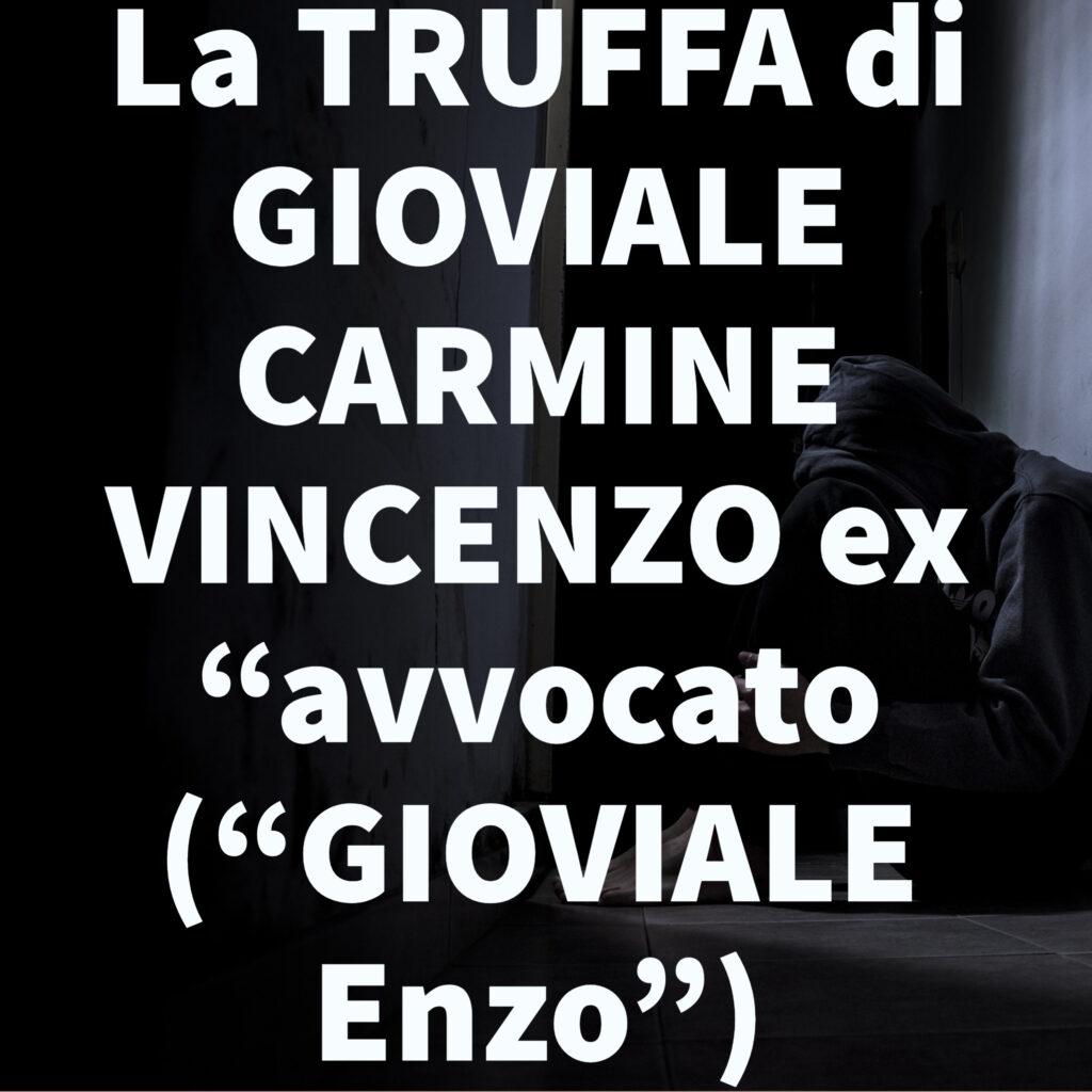 """La TRUFFA di GIOVIALE CARMINE VINCENZO ex """"avvocato (""""GIOVIALE Enzo"""")"""