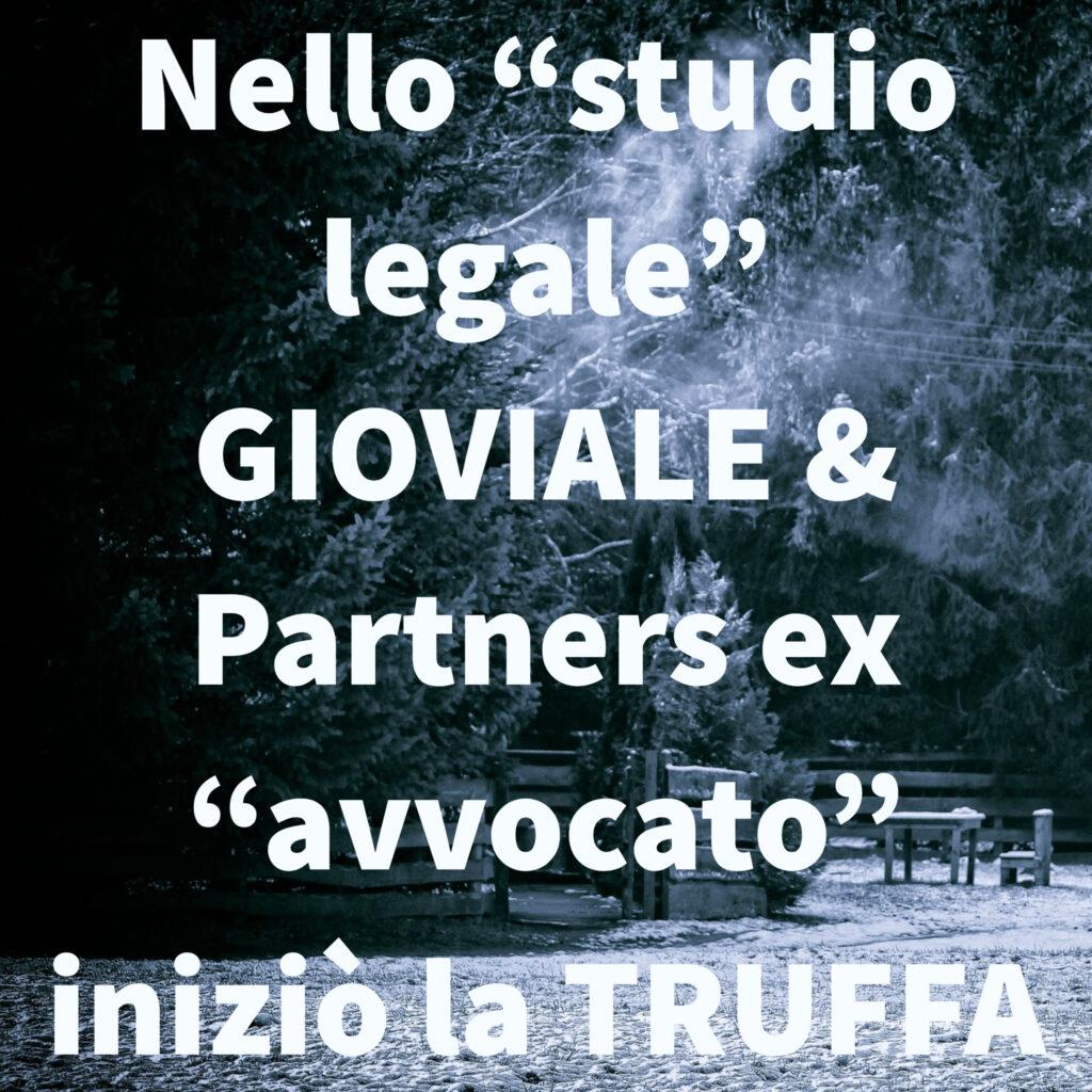 """Nello """"studio legale"""" GIOVIALE & Partners ex """"avvocato"""" iniziò la TRUFFA"""