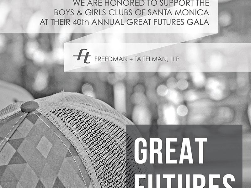 Freedman + Taitelman Ad on Boys & Girls Clubs of Santa Monica - Great Futures Gala 2016. Ad design by Rodezno Studios.