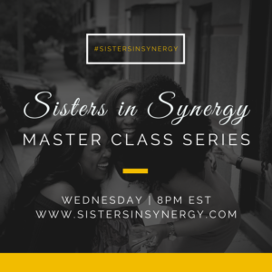 Sisters in Synergy - Master Class Series