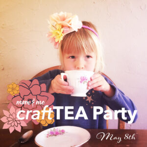 mom and me craft tea party