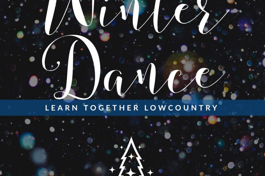 Learn Together Lowcountry will hold it's first annual Winter Dance in 2021.