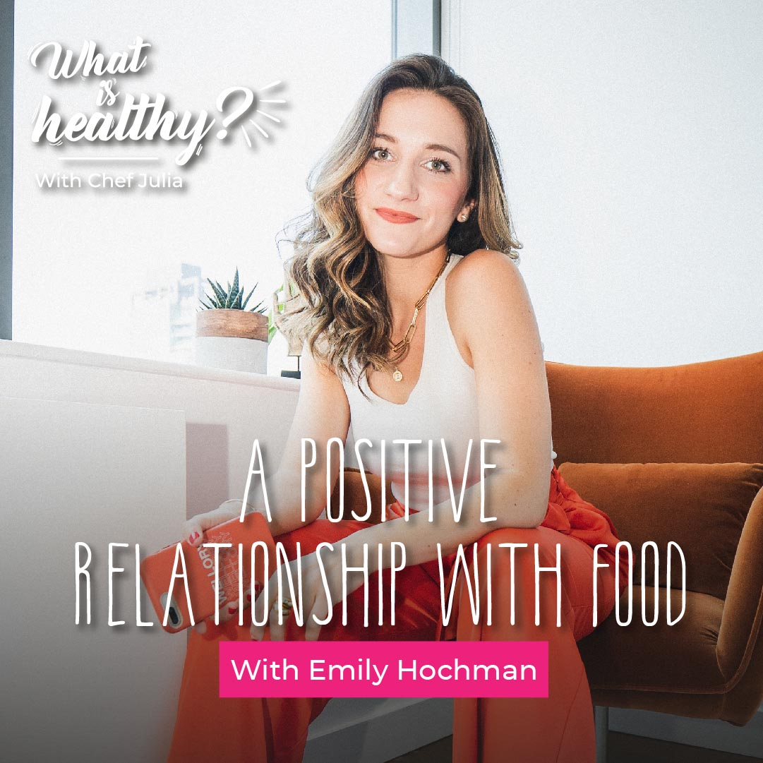 What Is Healthy? with Chef Julia