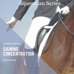 Gaining Concentration For the Equestrian