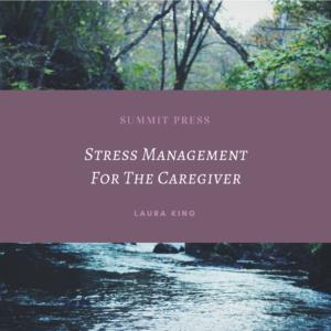 Stress Management For the Caregiver